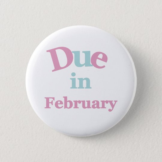 Pink Due in February 6 Cm Round Badge