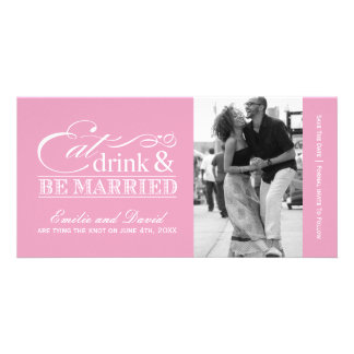 Pink  Eat, Drink and Be Married Save the Dates Photo Card