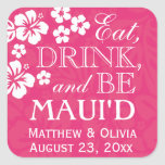 Pink Eat, Drink and Be Maui'd Wedding Stickers