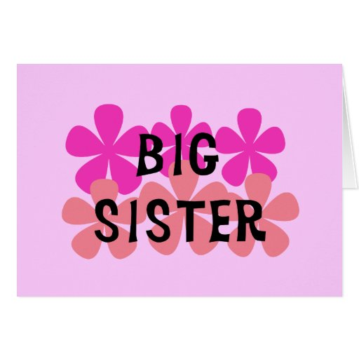 Pink Flowers Big Sister T-shirts and Gifts Card