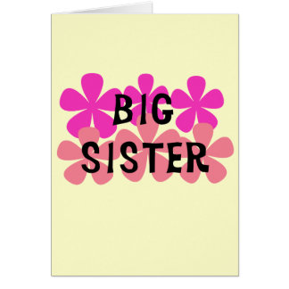 Pink Flowers Big Sister T-shirts and Gifts Greeting Card