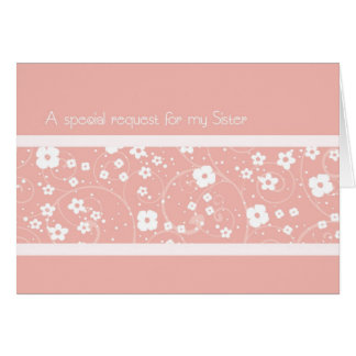 Pink Flowers Sister Maid of Honor Invitation Card