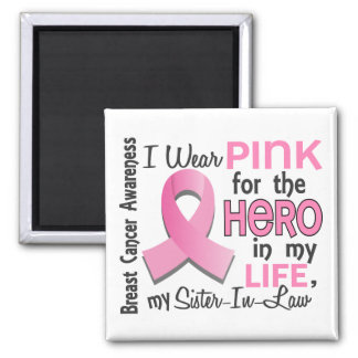 Pink For Hero 3 Sister-In-Law Breast Cancer Square Magnet