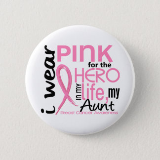 Pink For Hero In Life 2 Aunt Breast Cancer 6 Cm Round Badge