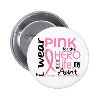 Pink For Hero In Life 2 Aunt Breast Cancer Pinback Button