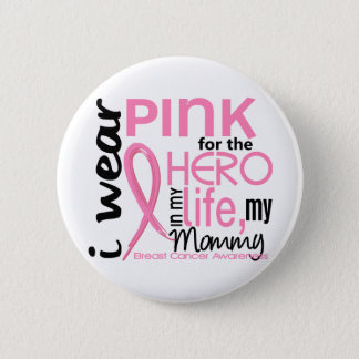 Pink For Hero In Life 2 Mommy Breast Cancer 6 Cm Round Badge