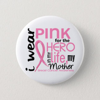 Pink For Hero In Life 2 Mother Breast Cancer 6 Cm Round Badge