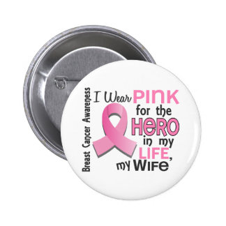 Pink For Hero In My Life 3 Wife Breast Cancer Pinback Buttons