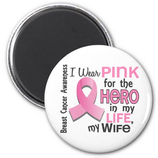 Pink For Hero In My Life 3 Wife Breast Cancer Magnet