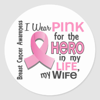 Pink For Hero In My Life 3 Wife Breast Cancer Round Sticker