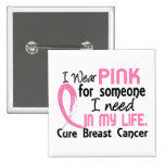 Pink For Someone I Need Breast Cancer 15 Cm Square Badge