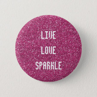 Pink Glitter with Live Love Sparkle Quote 6 Cm Round Badge