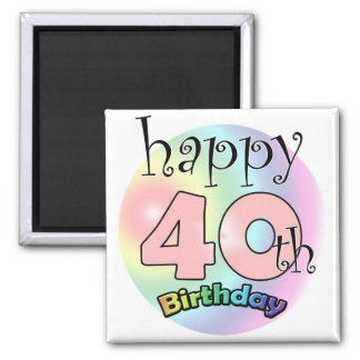 Pink Happy 40th Birthday Square Magnet
