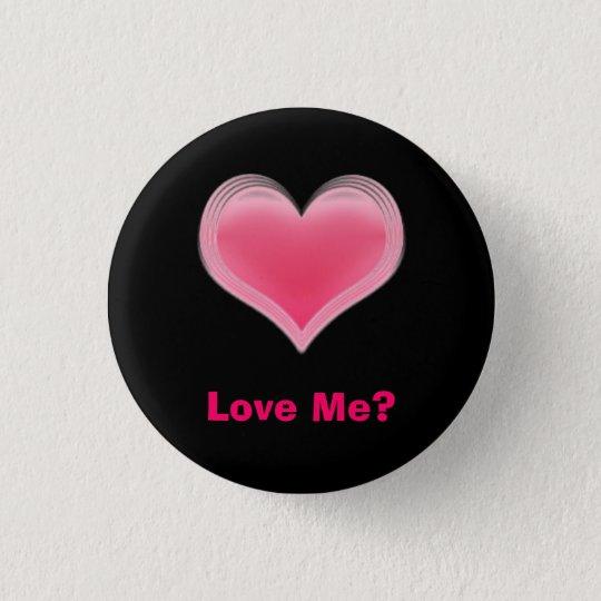 Pink Heart, Love Me? 3 Cm Round Badge