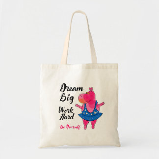 Pink hippo ballerina with inspirational sign tote bag