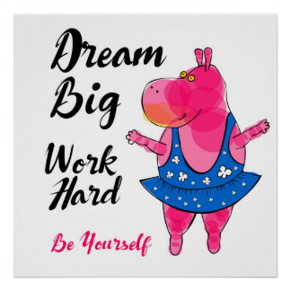 "Pink hippo ballerina with inspirational sign ""Work Poster"