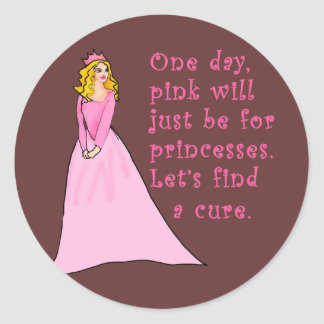 Pink is for Princesses Breast Cancer Products Round Sticker