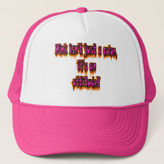 pink is not a color its an attitude trucker hat