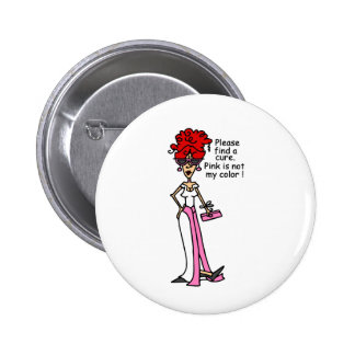 Pink is NOT my Color! 6 Cm Round Badge
