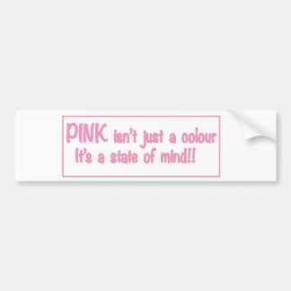 Pink isn't just a colour.... bumper sticker