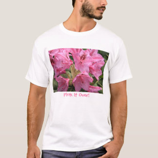 Pink It Over! T-Shirt