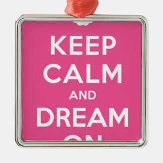 Pink Keep Calm And Dream On Silver-Colored Square Decoration