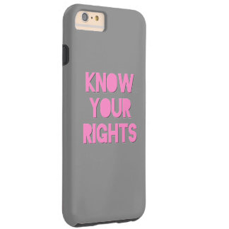 Pink Know Your Rights iPhone6 Case Tough iPhone 6 Plus Case