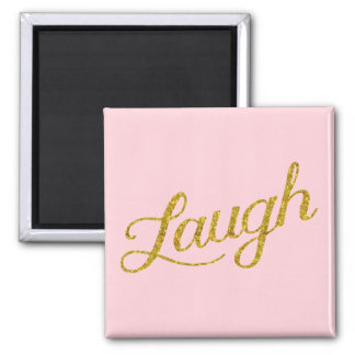 Pink Laugh Gold Faux Glitter Inspirational Quote Magnet