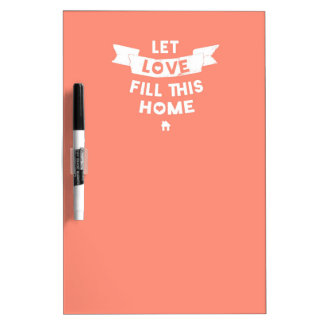 Pink Let Love Fill This Home Old Banner Dry Erase Board