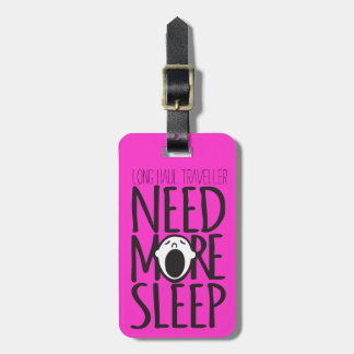 Pink long haul traveller more sleep luggage tag