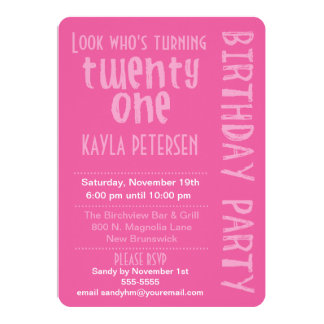 "Pink Look Who's Turning 21 Birthday Invitation 5"" X 7"" Invitation Card"