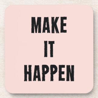 Pink Motivational Make It Happen Drink Coaster