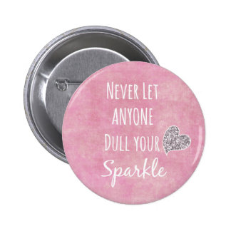 Pink Never let anyone dull your sparkle Quote 6 Cm Round Badge