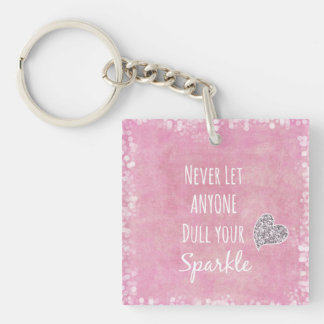 Pink Never let anyone dull your sparkle Quote Double-Sided Square Acrylic Key Ring