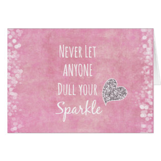 Pink Never let anyone dull your sparkle Quote Greeting Card
