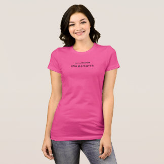 Pink nevertheless she persisted T-Shirt