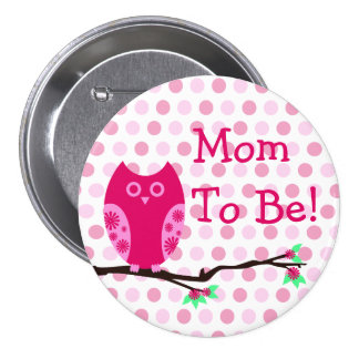 Pink Owl Mom To Be Baby Shower Button