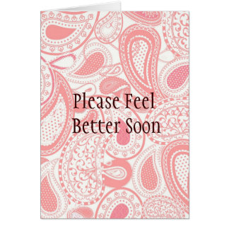 Pink Paisley Please Feel Better Soon Greeting Card