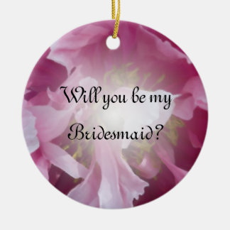 Pink Peony Will You Be My Bridesmaid Round Ceramic Decoration