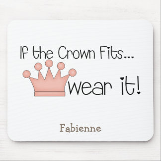 Pink Princess · If the Crown Fits Mousepad