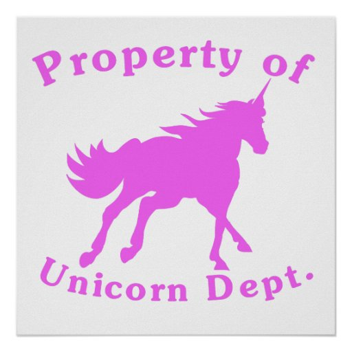 Pink Property Of Unicorn Dept Poster