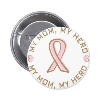 Pink Ribbon Breast Cancer My Mom My Hero 6 Cm Round Badge