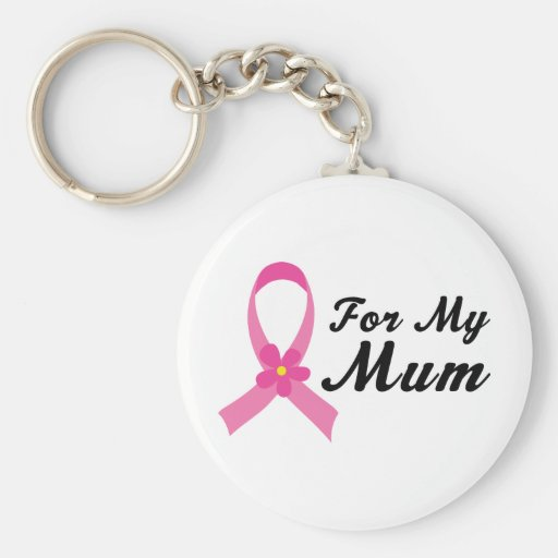 Pink Ribbon For My Mum Keychains