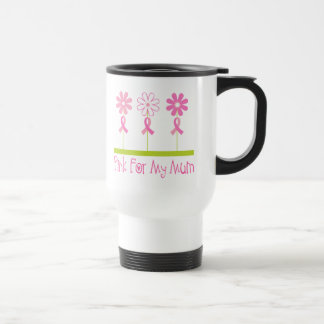 Pink Ribbon For My Mum Travel Mug