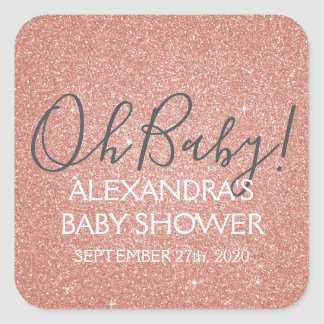 Pink Rose Gold Glitter and Sparkle Oh Baby! Square Sticker