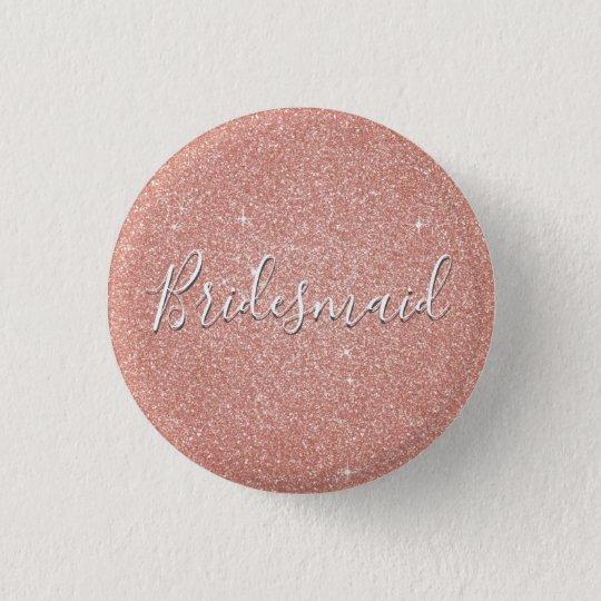 Pink Rose Gold Glitter & Sparkle Bridesmaid 3 Cm Round Badge