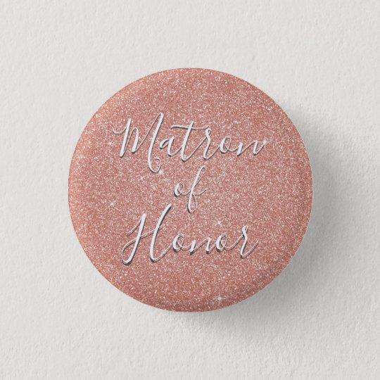 Pink Rose Gold Sparkle Matron of Honour 3 Cm Round Badge