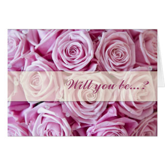 Pink rose Will you bemy bridesmaid card