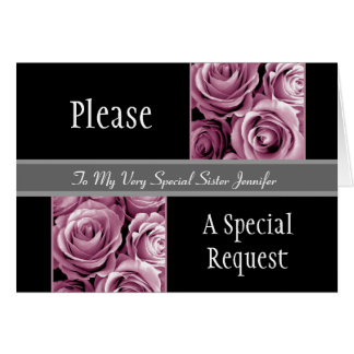 PINK Roses SISTER Be My Maid of Honor Card