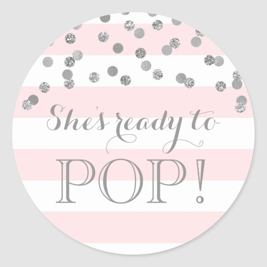 Pink Stripes Silver Confetti She's Ready to Pop Classic Round Sticker